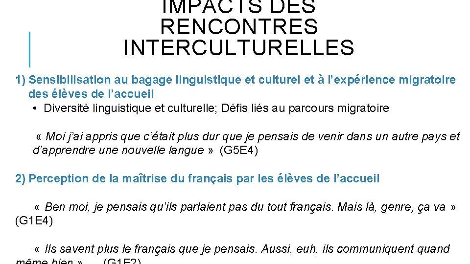 IMPACTS DES RENCONTRES INTERCULTURELLES 1) Sensibilisation au bagage linguistique et culturel et à l'expérience