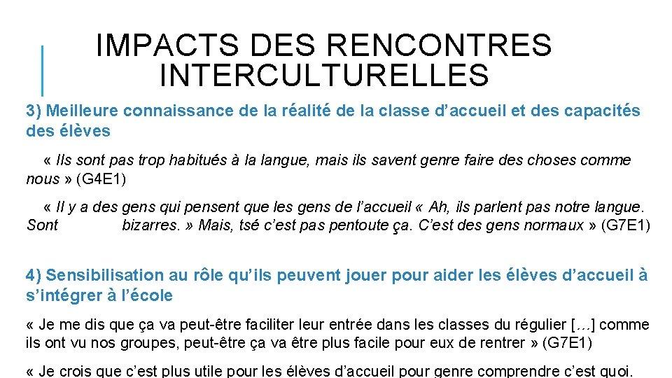 IMPACTS DES RENCONTRES INTERCULTURELLES 3) Meilleure connaissance de la réalité de la classe