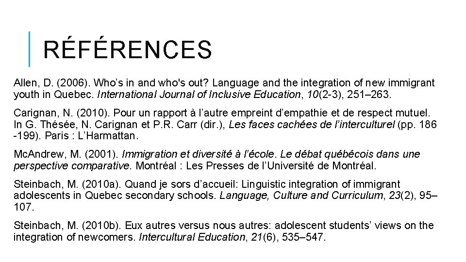 RÉFÉRENCES Allen, D. (2006). Who's in and who's out? Language and the integration of