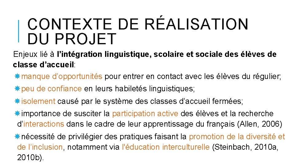 CONTEXTE DE RÉALISATION DU PROJET Enjeux lié à l'intégration linguistique, scolaire et sociale des