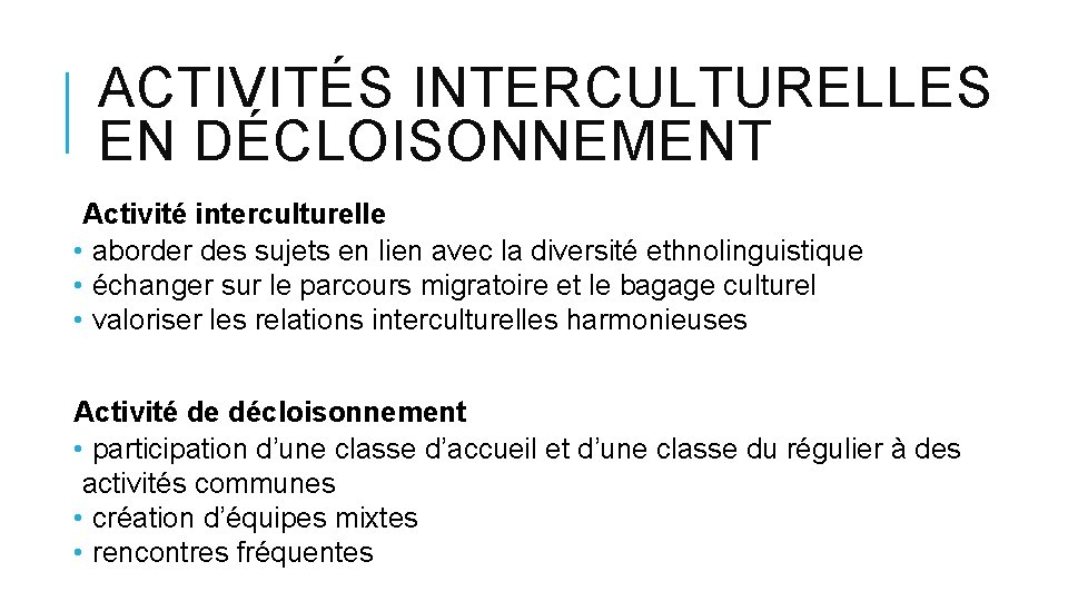 ACTIVITÉS INTERCULTURELLES EN DÉCLOISONNEMENT Activité interculturelle • aborder des sujets en lien avec la