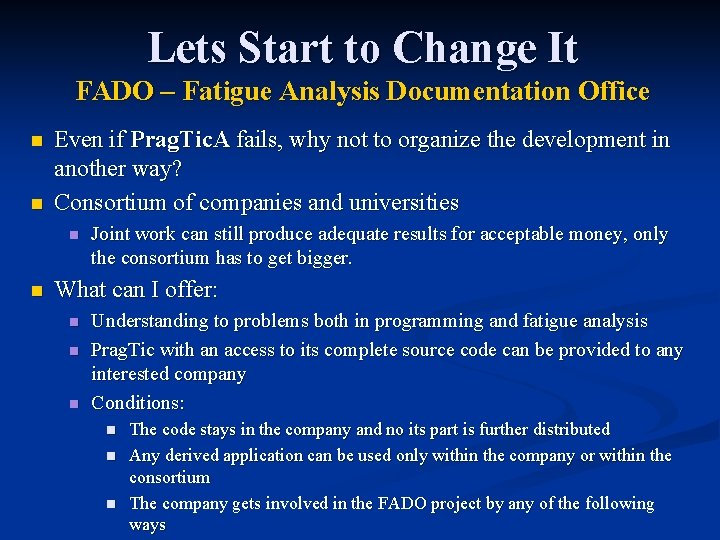 Lets Start to Change It FADO – Fatigue Analysis Documentation Office n n Even
