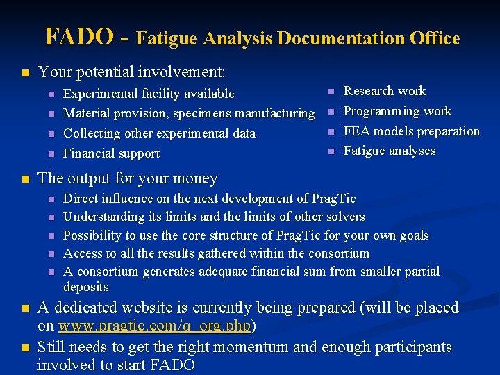 FADO - Fatigue Analysis Documentation Office n Your potential involvement: n n n n