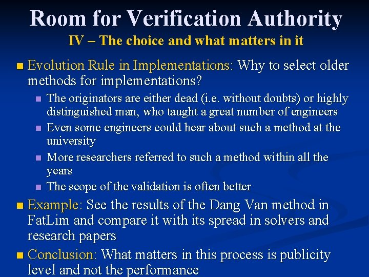 Room for Verification Authority IV – The choice and what matters in it n