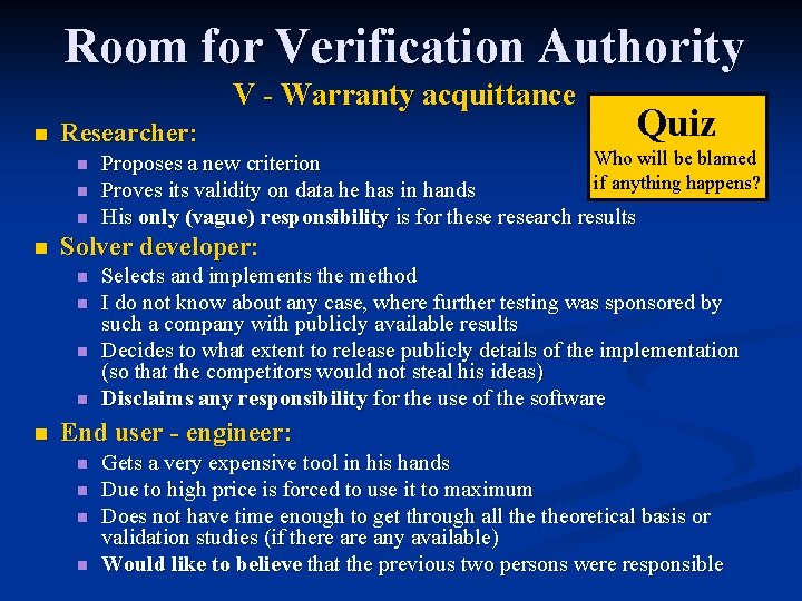 Room for Verification Authority V - Warranty acquittance n Researcher: n n Who will