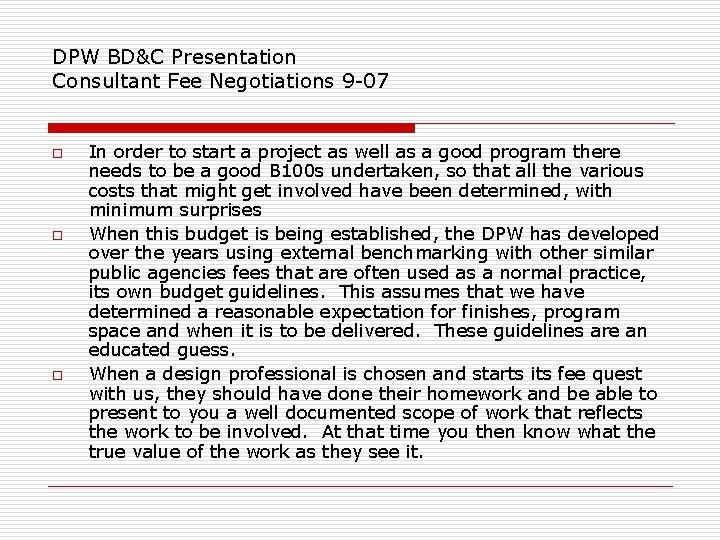 DPW BD&C Presentation Consultant Fee Negotiations 9 -07 o o o In order to