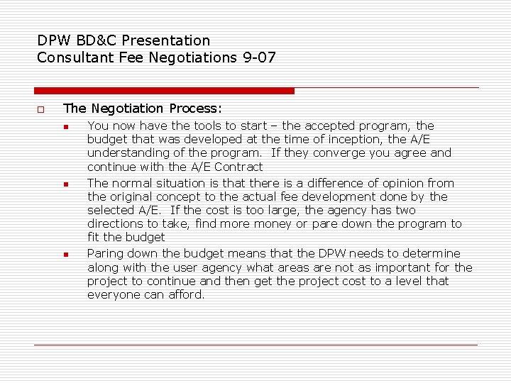 DPW BD&C Presentation Consultant Fee Negotiations 9 -07 o The Negotiation Process: n n