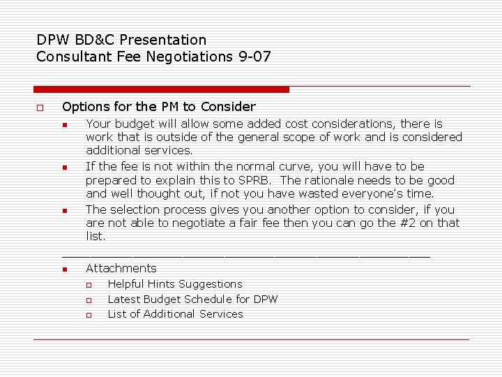 DPW BD&C Presentation Consultant Fee Negotiations 9 -07 o Options for the PM to