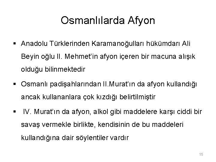 Osmanlılarda Afyon § Anadolu Türklerinden Karamanoğulları hükümdarı Ali Beyin oğlu II. Mehmet'in afyon içeren