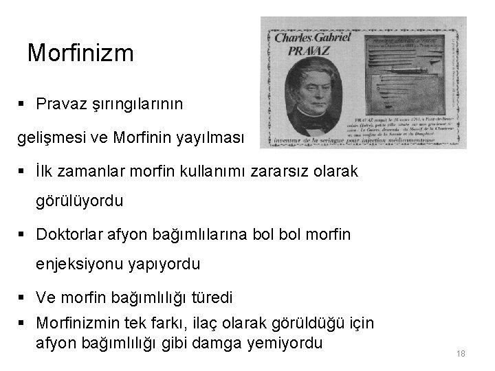 Morfinizm § Pravaz şırıngılarının gelişmesi ve Morfinin yayılması § İlk zamanlar morfin kullanımı zararsız