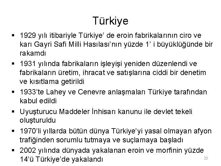 Türkiye § 1929 yılı itibariyle Türkiye' de eroin fabrikalarının ciro ve karı Gayri Safi