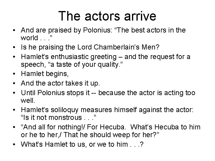 """The actors arrive • And are praised by Polonius: """"The best actors in the"""