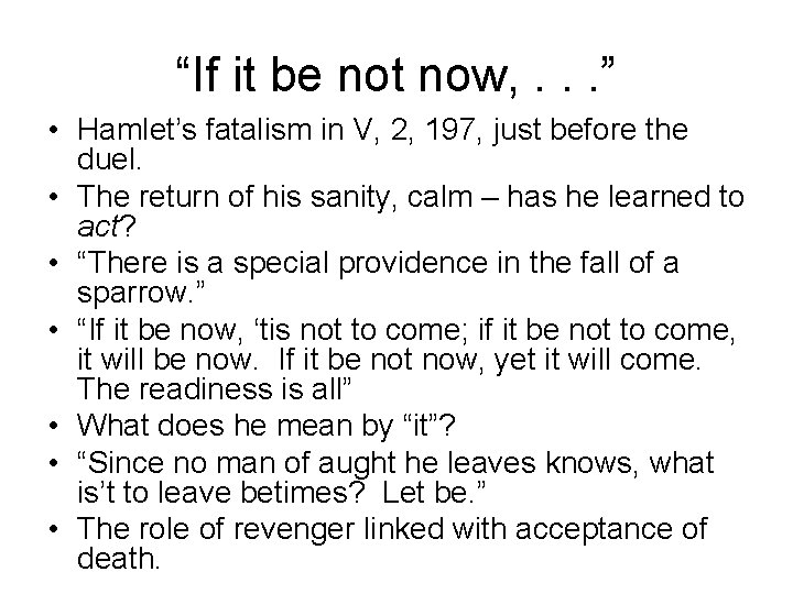 """""""If it be not now, . . . """" • Hamlet's fatalism in V,"""