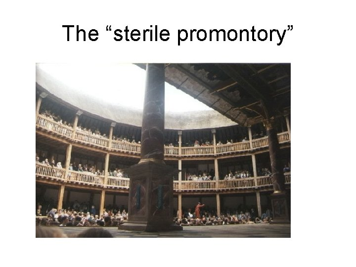 """The """"sterile promontory"""""""