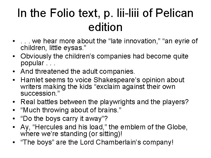 In the Folio text, p. lii-liii of Pelican edition • . . . we