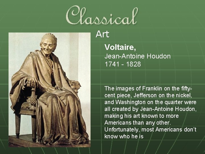 Classical Art Voltaire, Jean-Antoine Houdon 1741 - 1828 The images of Franklin on the