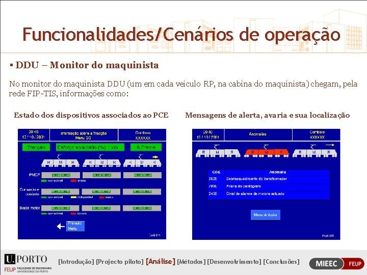 Funcionalidades/Cenários de operação § DDU – Monitor do maquinista No monitor do maquinista DDU