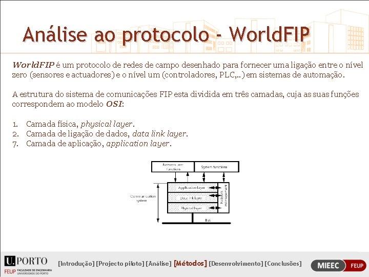 Análise ao protocolo - World. FIP é um protocolo de redes de campo desenhado