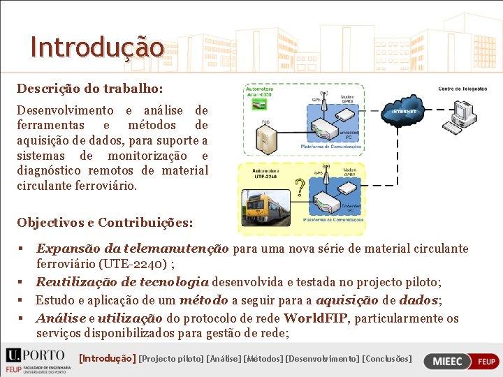 Introdução Descrição do trabalho: Desenvolvimento e análise de ferramentas e métodos de aquisição de