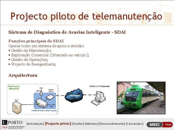 Projecto piloto de telemanutenção Sistema de Diagnóstico de Avarias Inteligente - SDAI Funções principais