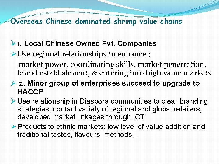 Overseas Chinese dominated shrimp value chains Ø 1. Local Chinese Owned Pvt. Companies Ø