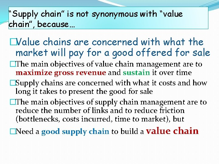 """""""Supply chain"""" is not synonymous with """"value chain"""", because… �Value chains are concerned with"""
