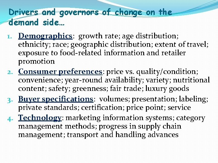 Drivers and governors of change on the demand side… 1. Demographics: growth rate; age