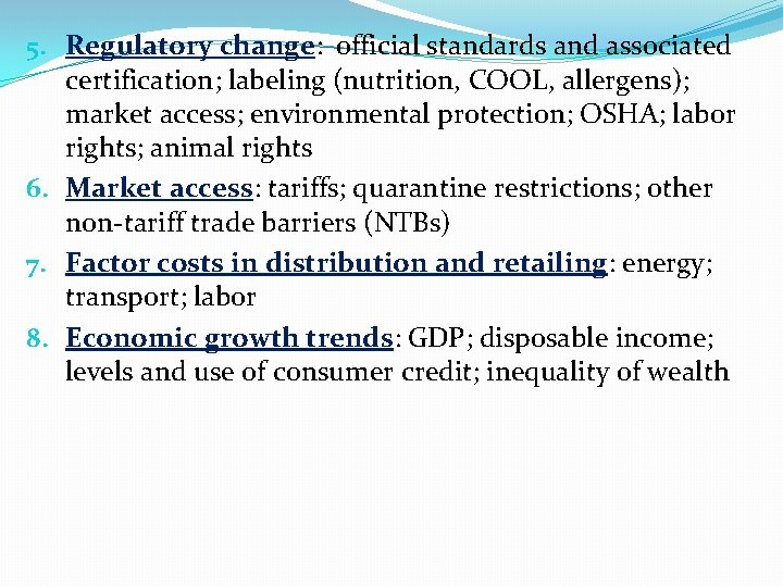 5. Regulatory change: official standards and associated certification; labeling (nutrition, COOL, allergens); market access;