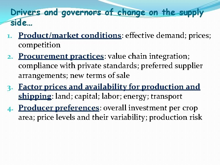 Drivers and governors of change on the supply side… 1. Product/market conditions: effective demand;