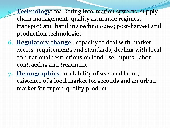 5. Technology: marketing information systems; supply chain management; quality assurance regimes; transport and handling