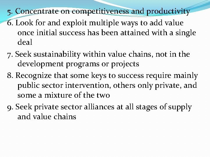 5. Concentrate on competitiveness and productivity 6. Look for and exploit multiple ways to