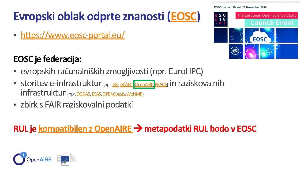 Evropski oblak odprte znanosti (EOSC) • https: //www. eosc-portal. eu/ EOSC je federacija: •