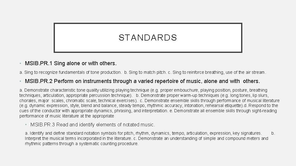 STANDARDS • MSIB. PR. 1 Sing alone or with others. a. Sing to recognize