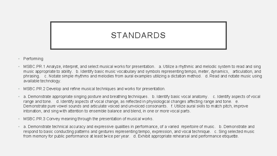 STANDARDS • Performing • MSBC. PR. 1 Analyze, interpret, and select musical works for