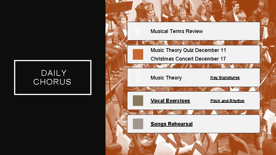 Musical Terms Review Music Theory Quiz December 11 Christmas Concert December 17 DAILY CHORUS
