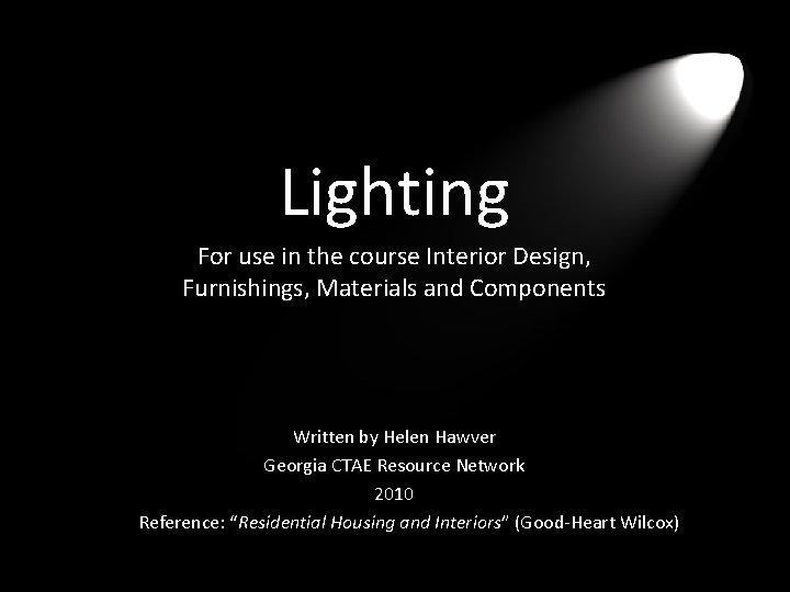 Lighting For use in the course Interior Design, Furnishings, Materials and Components Written by