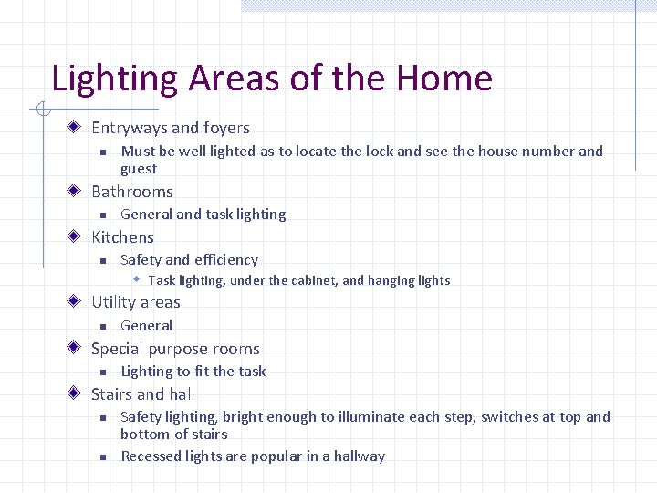 Lighting Areas of the Home Entryways and foyers n Must be well lighted as