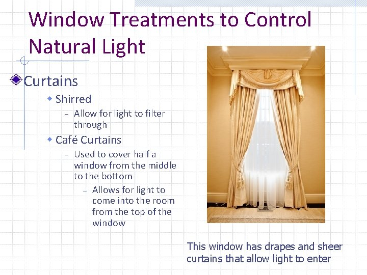 Window Treatments to Control Natural Light Curtains w Shirred – Allow for light to