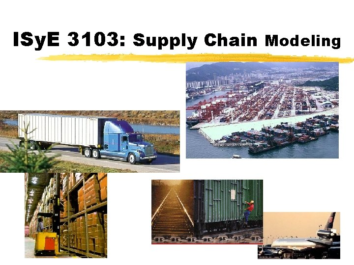ISy. E 3103: Supply Chain Modeling