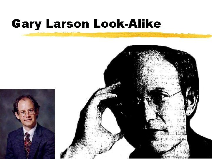 Gary Larson Look-Alike