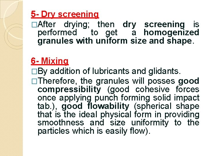 5 - Dry screening �After drying; then dry screening is performed to get a
