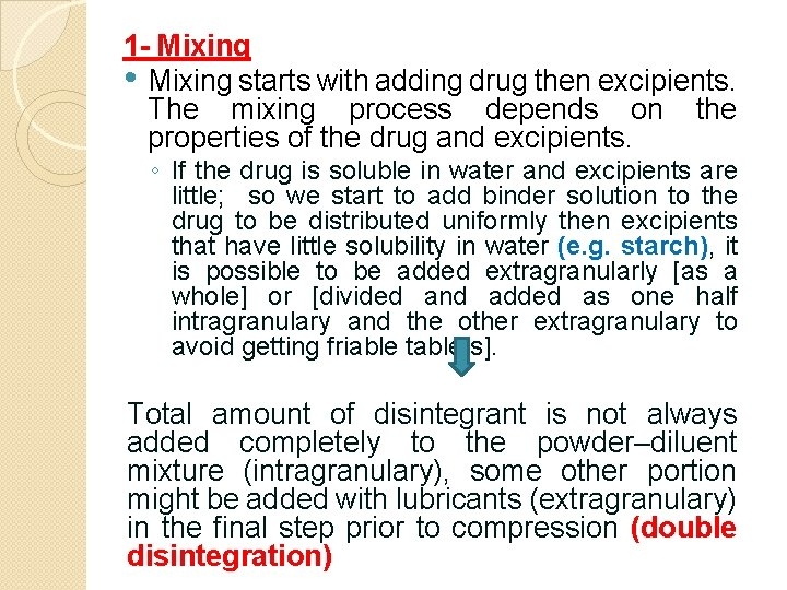 1 - Mixing • Mixing starts with adding drug then excipients. The mixing process