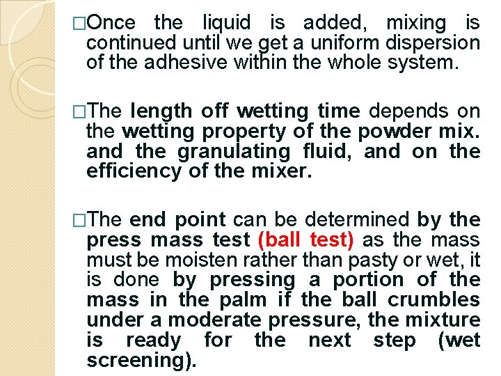 �Once the liquid is added, mixing is continued until we get a uniform dispersion