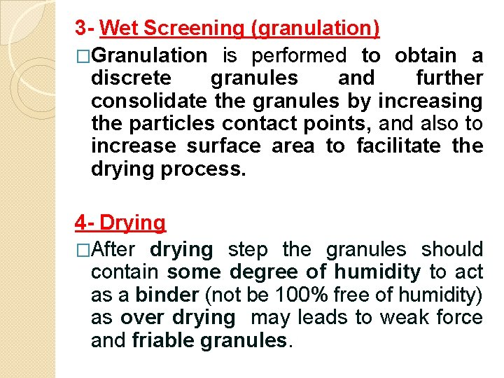 3 - Wet Screening (granulation) �Granulation is performed to obtain a discrete granules and