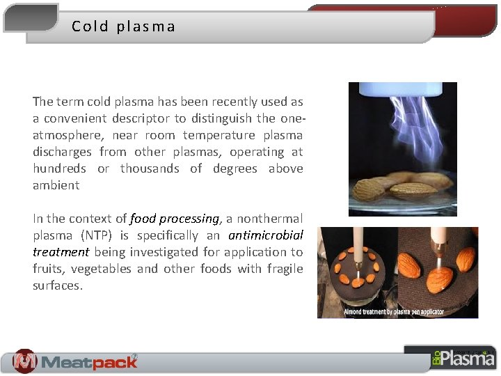 Cold plasma The term cold plasma has been recently used as a convenient descriptor