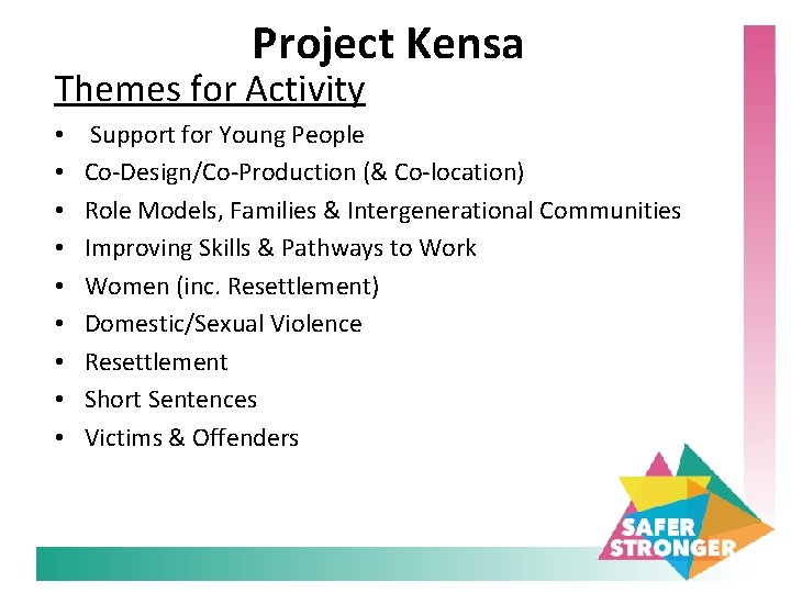 Project Kensa Themes for Activity • • • Support for Young People Co-Design/Co-Production (&