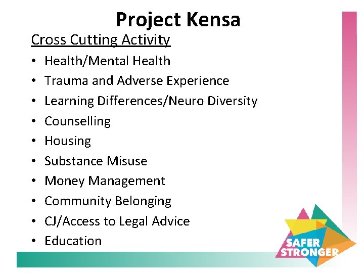 Project Kensa Cross Cutting Activity • • • Health/Mental Health Trauma and Adverse Experience