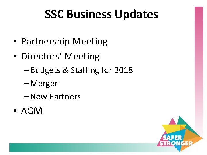 SSC Business Updates • Partnership Meeting • Directors' Meeting – Budgets & Staffing for