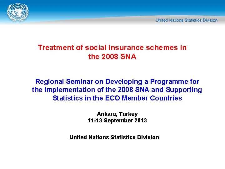 Treatment of social insurance schemes in the 2008 SNA Regional Seminar on Developing a