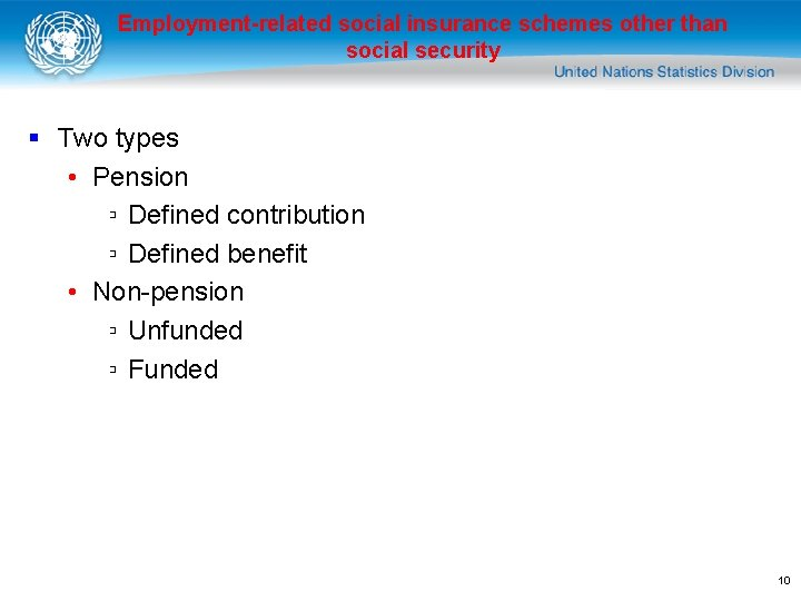 Employment-related social insurance schemes other than social security § Two types • Pension ▫